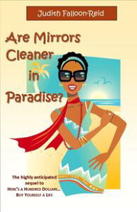 Are Mirrors Cleaner in Paradise?【電子書籍】[ judith falloon-reid ]