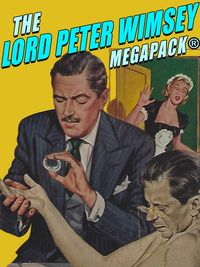 The Lord Peter Wimsey MEGAPACK?【電子書籍】[ Dorothy L. Sayers ]