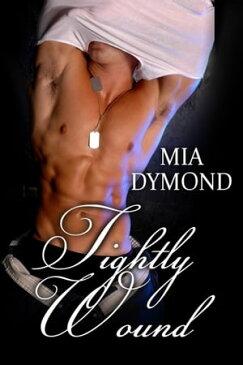 Tightly Wound (SEALS, Inc., Book 4)【電子書籍】[ Mia Dymond ]
