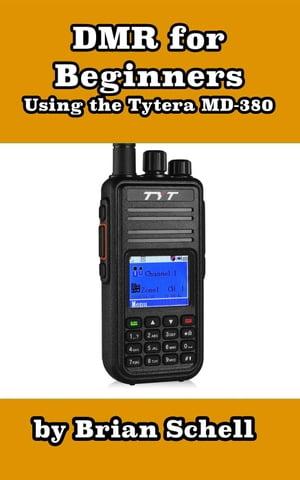 洋書, COMPUTERS & SCIENCE DMR For Beginners: Using the Tytera MD-380 Amateur Radio for Beginners, 3 Brian Schell