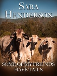 Some of My Friends Have Tails【電子書籍】[ Sara Henderson ]