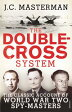 The Double-Cross SystemThe Classic Account of World War Two Spy-Masters【電子書籍】[ Sir John Masterman ]