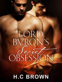 Lord Byron's Secret Obsession【電子書籍】[ H.C. Brown ]