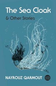 The Sea Cloak【電子書籍】[ Nayrouz Qarmout ]