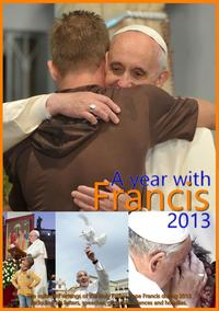 A year with Francis 2013The collected writings of the Holy Father Pope Francis during 2013 including his letters, speeches, general audiences and homilies.【電子書籍】[ Pope Francis ]