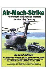 Air-Mech-StrikeAsymmetric Maneuver Warfare for the 21st Century【電子書籍】[ BG (R) Huba Wass de Czege ]