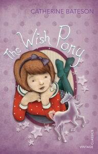The Wish Pony【電子書籍】[ Catherine Bateson ]