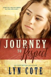 Journey to RespectThe American Journey【電子書籍】[ Lyn Cote ]