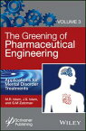 The Greening of Pharmaceutical Engineering, Applications for Mental Disorder Treatments【電子書籍】[ M. R. Islam ]