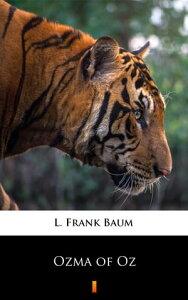 Ozma of Oz【電子書籍】[ L. Frank Baum ]