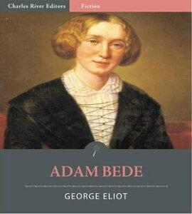 Adam Bede (Illustrated Edition)【電子書籍】[ George Eliot ]