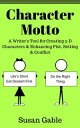 楽天Kobo電子書籍ストアで買える「Character MottoA Writer's Tool for Creating 3-D Characters & Enhancing Plot, Setting & Conflict【電子書籍】[ Susan Gable ]」の画像です。価格は334円になります。