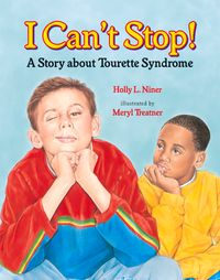I Can't Stop!A Story about Tourette's Syndrome【電子書籍】[ Holly L. Niner ]