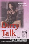 Dirty Talk: Conversations with Porn Stars【電子書籍】[ Andrew J. Rausch ]
