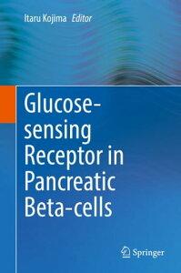 Glucose-sensing Receptor in Pancreatic Beta-cells【電子書籍】