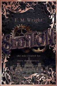 Sedition【電子書籍】[ E. M. Wright ]