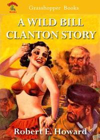 A WILD BILL CLANTON STORYSHE DEVIL and THE PURPLE HEART OF ERLIK [NOTHING TO LOSE]【電子書籍】[ ROBERT E. HOWARD ]