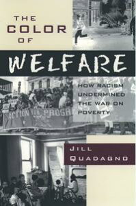 The Color of WelfareHow Racism Undermined the War on Poverty【電子書籍】[ Jill Quadagno ]