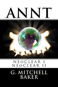 ANNT: NEoCLEAR I & IIAdaptable NeoNature Technology【電子書籍】[ G. Mitchell Baker ]