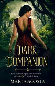 Dark Companiona novel【電子書籍】[ Marta Acosta ]