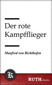 Der rote Kampffieger【電子書籍】[ Manfred von Richthofen ]