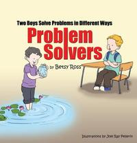 Problem SolversTwo Boys Solve Problems in Different Ways【電子書籍】[ Betsy Ross ]