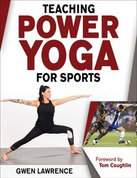 Teaching Power Yoga for Sports【電子書籍】[ Gwen Lawrence ]