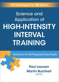 Science and Application of High-Intensity Interval TrainingSolutions to the Programming Puzzle【電子書籍】[ Paul Laursen ]
