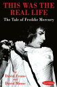 This Was The Real LifeThe Tale of Freddie Mercury【電子書籍】[ David Evans ]