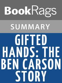 Gifted Hands: The Ben Carson Story by Ben Carson, M.D. | Summary & Study Guide【電子書籍】[ BookRags ]