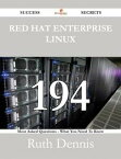 Red Hat Enterprise Linux 194 Success Secrets - 194 Most Asked Questions On Red Hat Enterprise Linux - What You Need To Know【電子書籍】[ Ruth Dennis ]