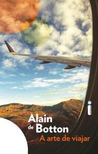 A arte de viajar【電子書籍】[ Alain de Botton ]