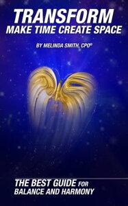 Transform: Make Time Create Space【電子書籍】[ Melinda Smith ]