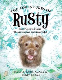The Adventures of RustyRusty Goes to Maine Vol.3【電子書籍】[ Beverly White-Adams ]