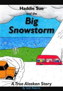 Haddie Sue and the Big SnowstormJesus is Real Series, #1【電子書籍】[ Seth Roberts ]