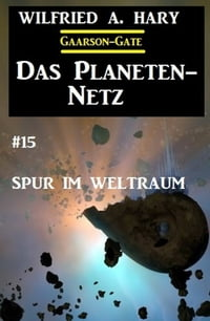 洋書, FICTION & LITERTURE Das Planeten-Netz 15: Spur im Weltraum Wilfried A. Hary