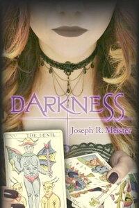 DarknessArchangel Trilogy, #1【電子書籍】[ Joseph R. Meister ]