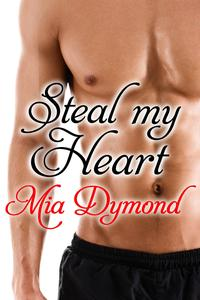 Steal My Heart (Heroes of Seaside Point, Book 3)【電子書籍】[ Mia Dymond ]