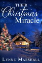 Their Christmas Miracle【電子書籍】[ Lynne Marshall ]