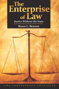 Enterprise of LawJustice Without the State【電子書籍】[ Bruce Benson ]
