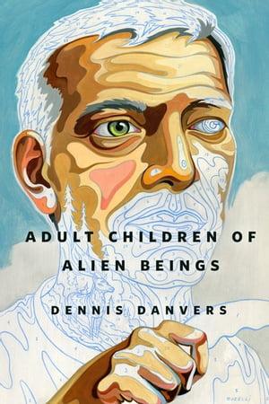 洋書, FICTION & LITERTURE Adult Children of Alien BeingsA Tor.Com Original Dennis Danvers