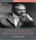 楽天Kobo電子書籍ストアで買える「The Surprising Adventures of the Magical Monarch of Mo and His People (Illustrated Edition【電子書籍】[ L. Frank Baum ]」の画像です。価格は116円になります。