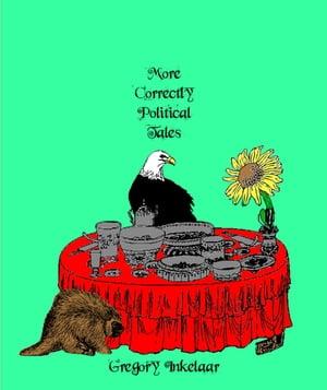 洋書, FICTION & LITERTURE More Correctly Political Fairy TalesCorrectly Political Tales Gregory Inkelaar