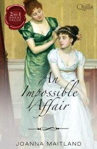 An Impossible Affair/Marrying The Major/Rake's Reward【電子書籍】[ Joanna Maitland ]