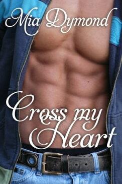 Cross My Heart (Heroes of Seaside Point, Book 2)【電子書籍】[ Mia Dymond ]