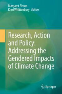 Research, Action and Policy: Addressing the Gendered Impacts of Climate Change【電子書籍】