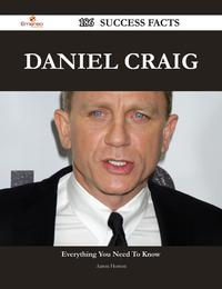 Daniel Craig 186 Success Facts - Everything you need to know about Daniel Craig【電子書籍】[ Aaron Horton ]