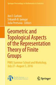 Geometric and Topological Aspects of the Representation Theory of Finite GroupsPIMS Summer School and Workshop, July 27-August 5, 2016【電子書籍】