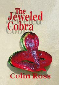 The Jeweled Cobra【電子書籍】[ Colin Ross ]