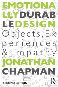 Emotionally Durable DesignObjects, Experiences and Empathy【電子書籍】[ Jonathan Chapman ]